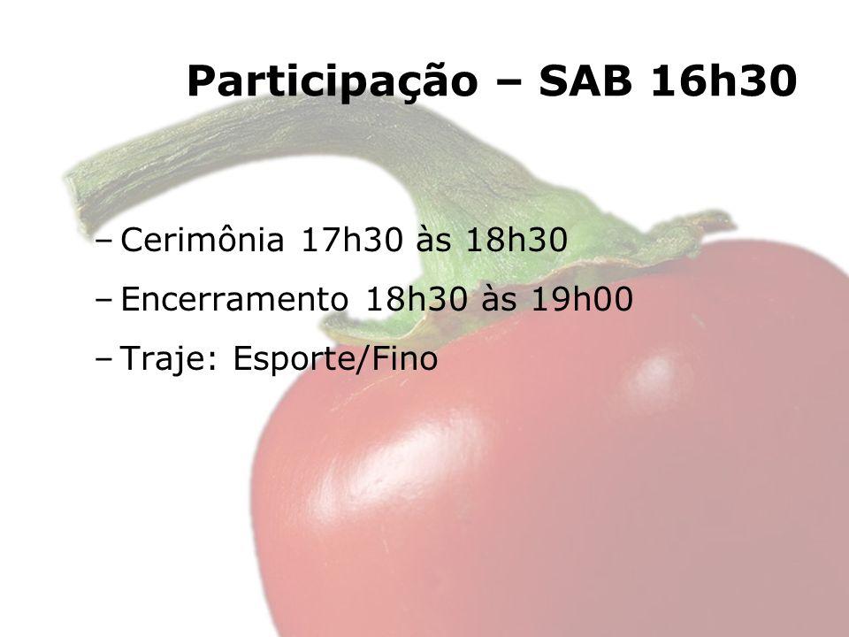 Participação – SAB 16h30 Cerimônia 17h30 às 18h30