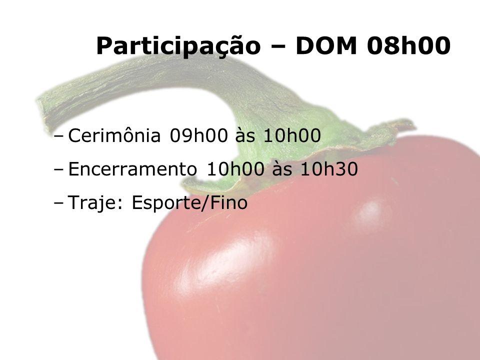 Participação – DOM 08h00 Cerimônia 09h00 às 10h00