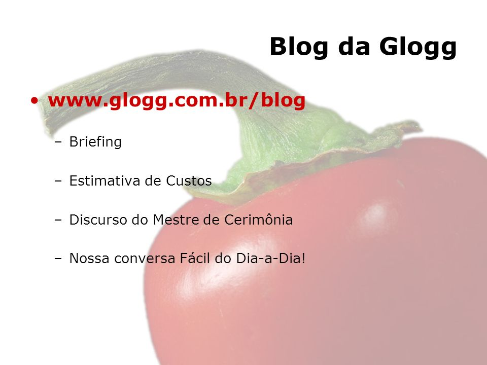 Blog da Glogg www.glogg.com.br/blog Briefing Estimativa de Custos