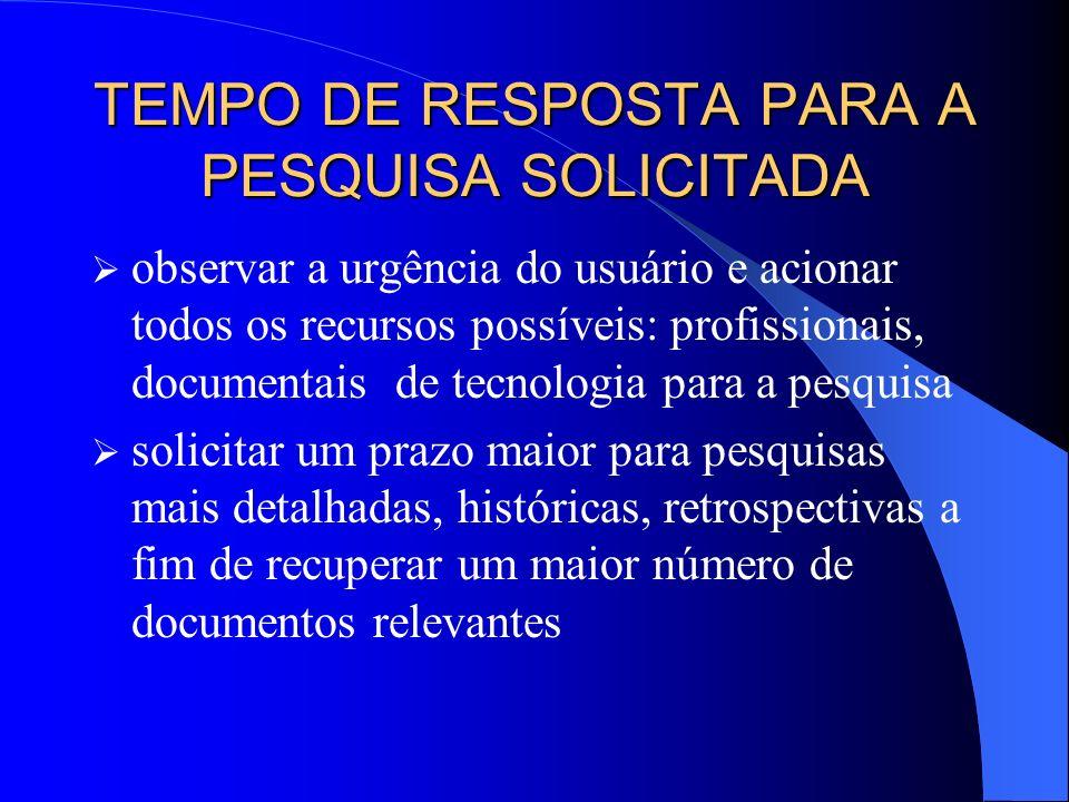TEMPO DE RESPOSTA PARA A PESQUISA SOLICITADA