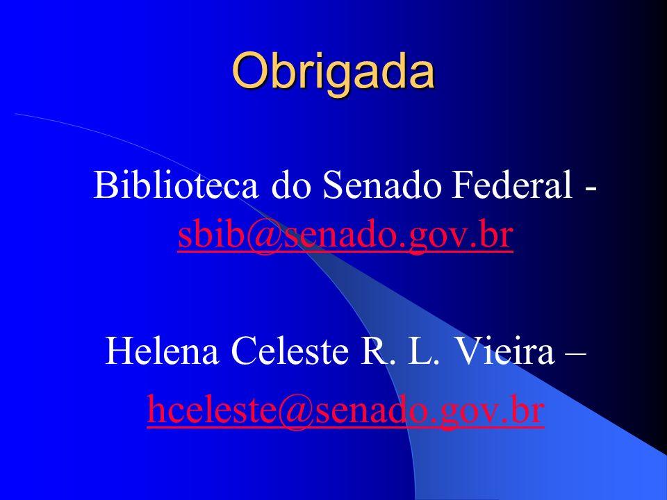 Obrigada Biblioteca do Senado Federal - sbib@senado.gov.br