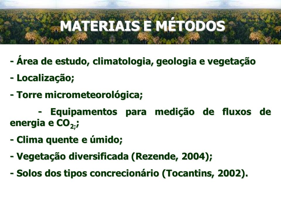 MATERIAIS E MÉTODOS - Área de estudo, climatologia, geologia e vegetação. - Localização; - Torre micrometeorológica;