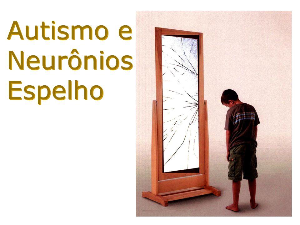 Autismo e Neurônios Espelho