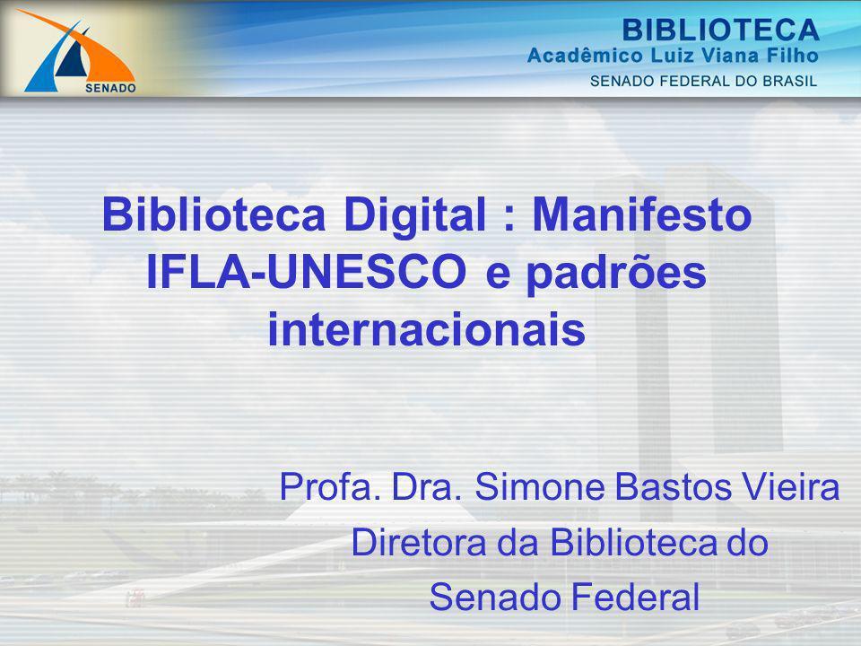 Biblioteca Digital : Manifesto IFLA-UNESCO e padrões internacionais