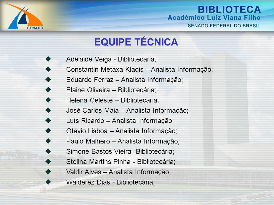 EQUIPE TÉCNICA Adelaide Veiga - Bibliotecária;