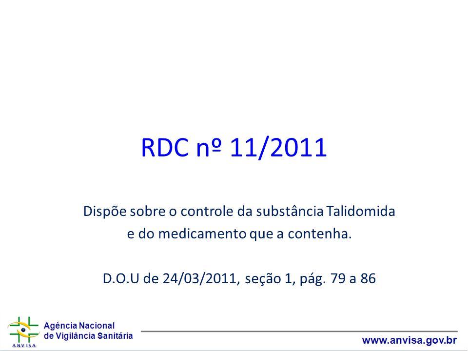 RDC nº 11/2011 Dispõe sobre o controle da substância Talidomida