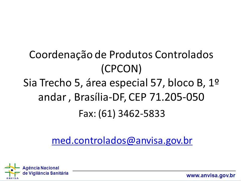 Fax: (61) 3462-5833 med.controlados@anvisa.gov.br