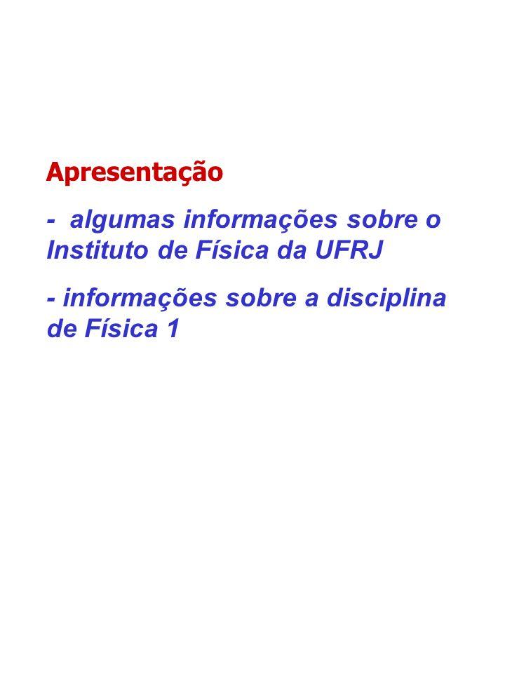 Apresentação - algumas informações sobre o Instituto de Física da UFRJ.