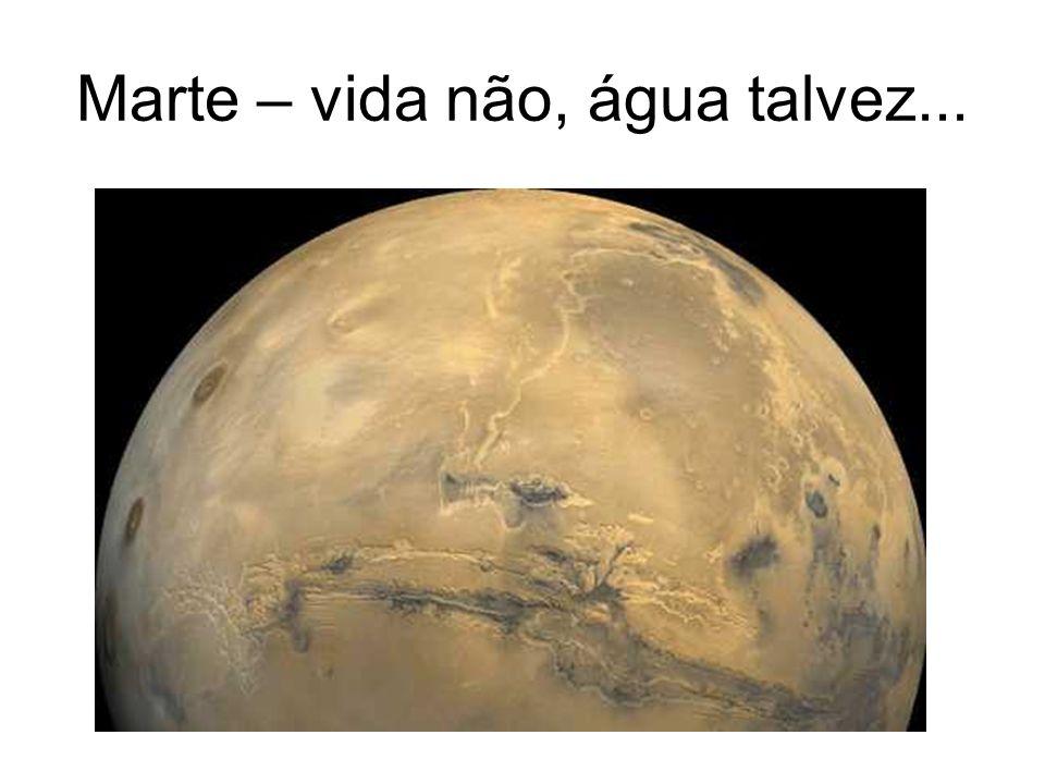 Marte – vida não, água talvez...