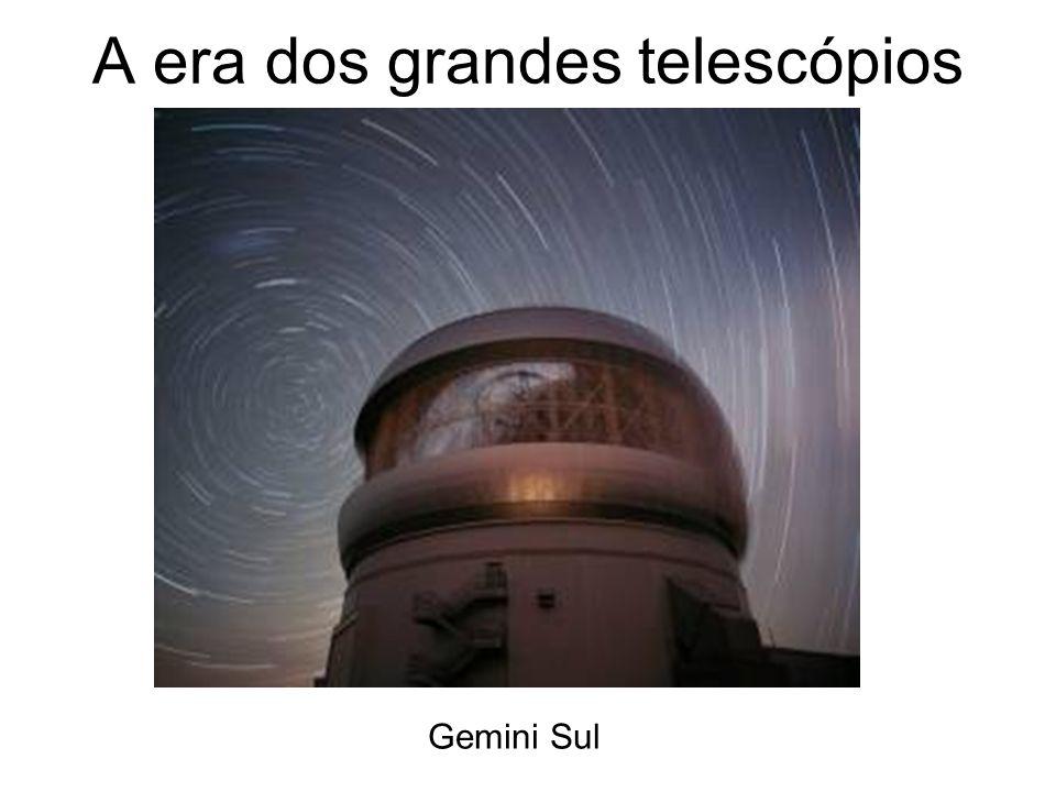 A era dos grandes telescópios