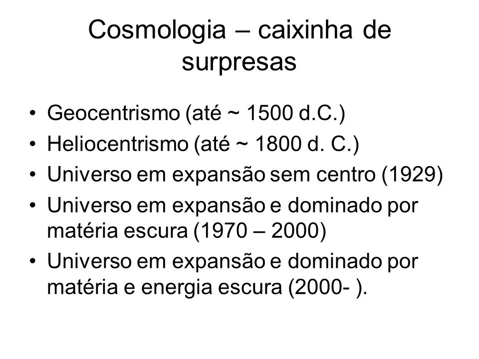 Cosmologia – caixinha de surpresas