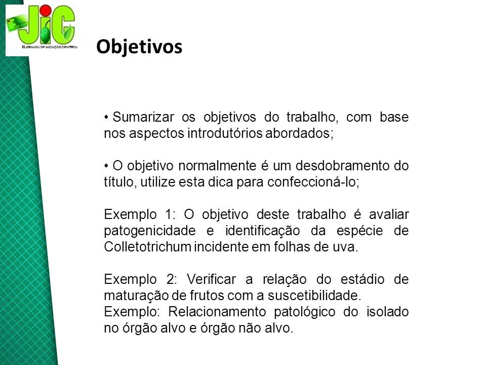 Objetivos Sumarizar os objetivos do trabalho, com base nos aspectos introdutórios abordados;