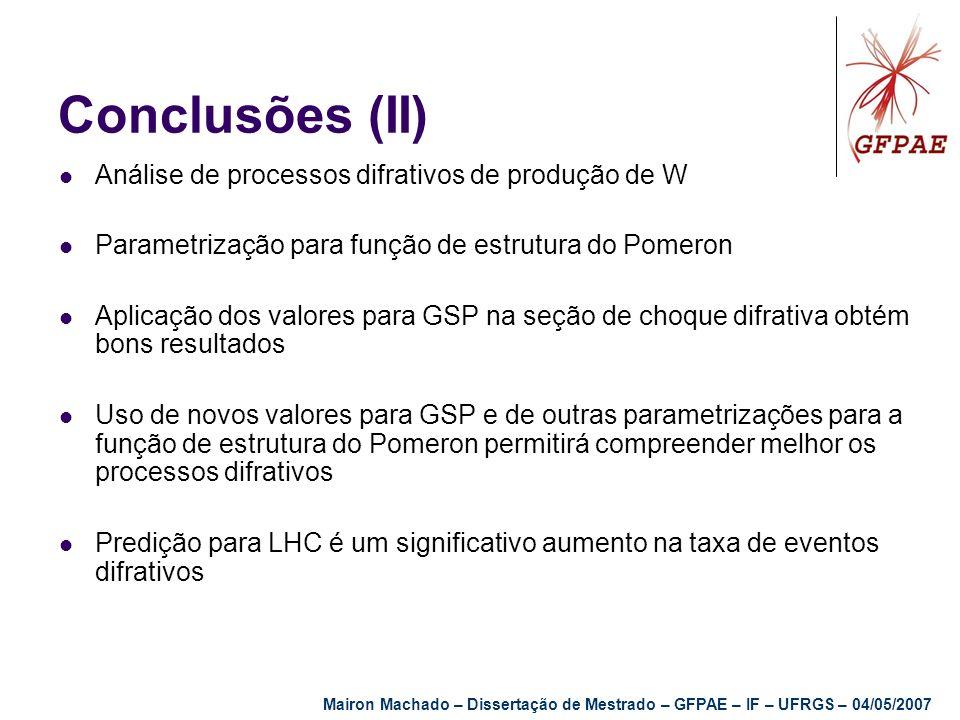 Conclusões (II) Análise de processos difrativos de produção de W
