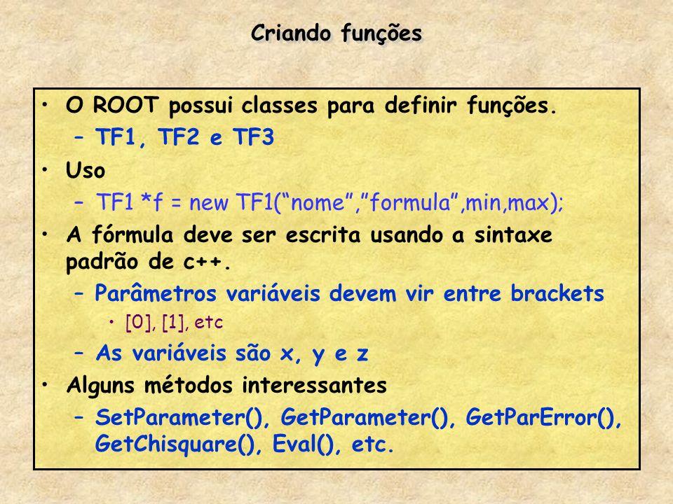 O ROOT possui classes para definir funções. TF1, TF2 e TF3 Uso