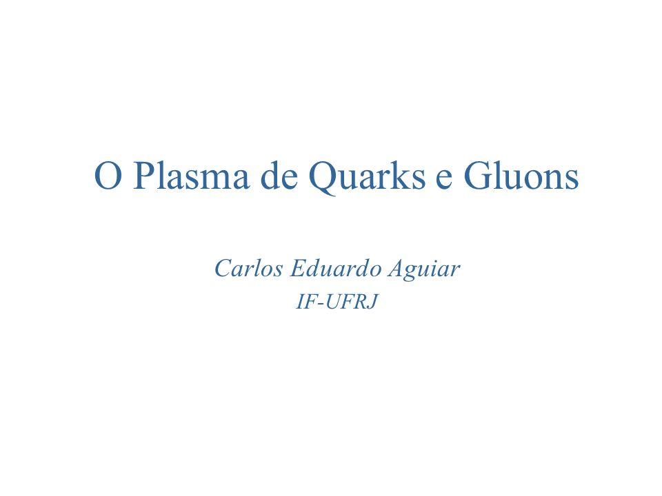 O Plasma de Quarks e Gluons