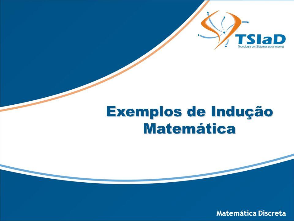 Exemplos de Indução Matemática
