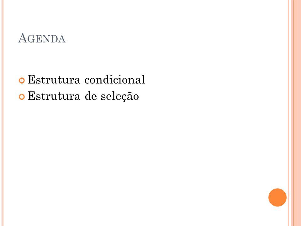 Agenda Estrutura condicional Estrutura de seleção