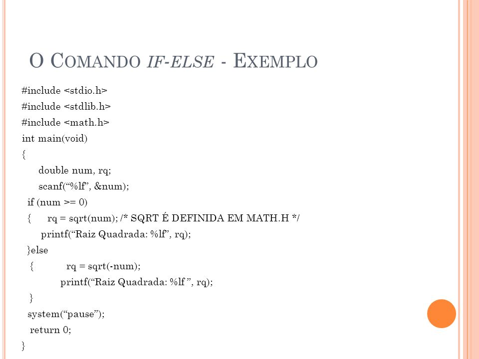 O Comando if-else - Exemplo