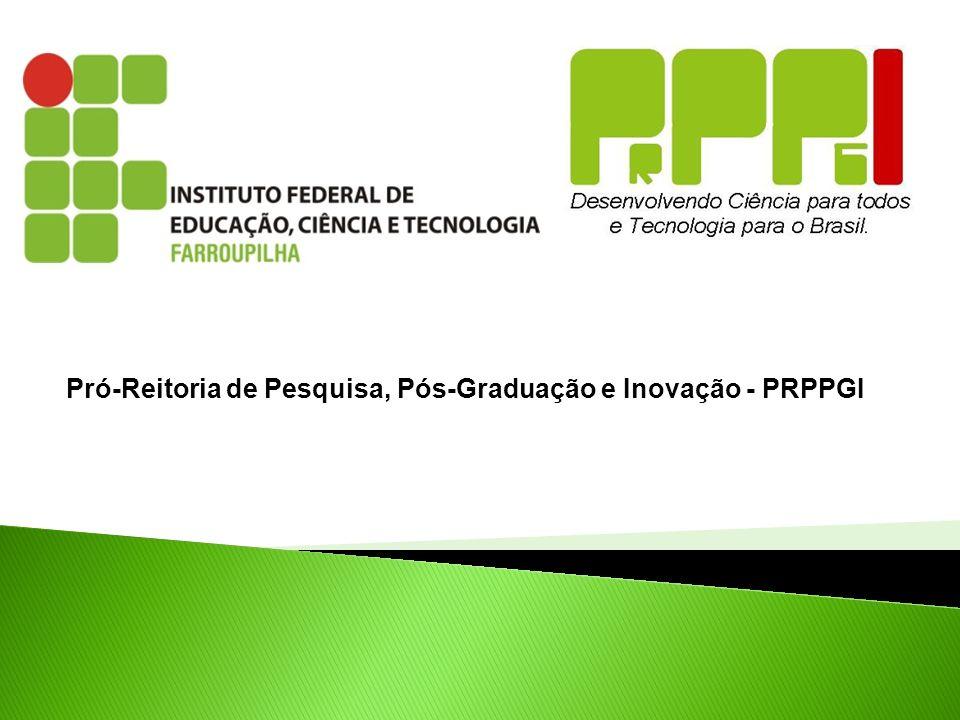Pró-Reitoria de Pesquisa, Pós-Graduação e Inovação - PRPPGI