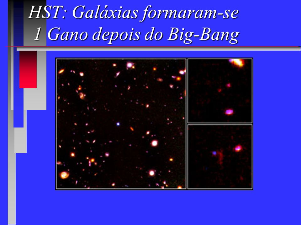 HST: Galáxias formaram-se 1 Gano depois do Big-Bang