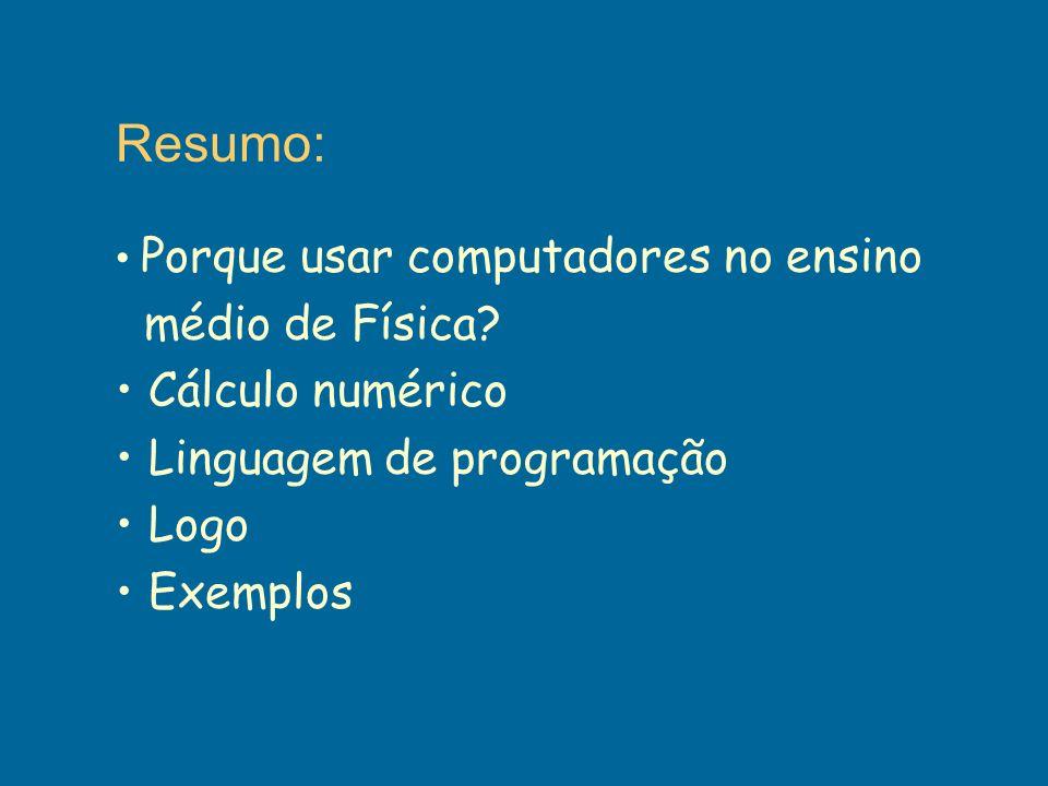 Resumo: Cálculo numérico Linguagem de programação Logo Exemplos