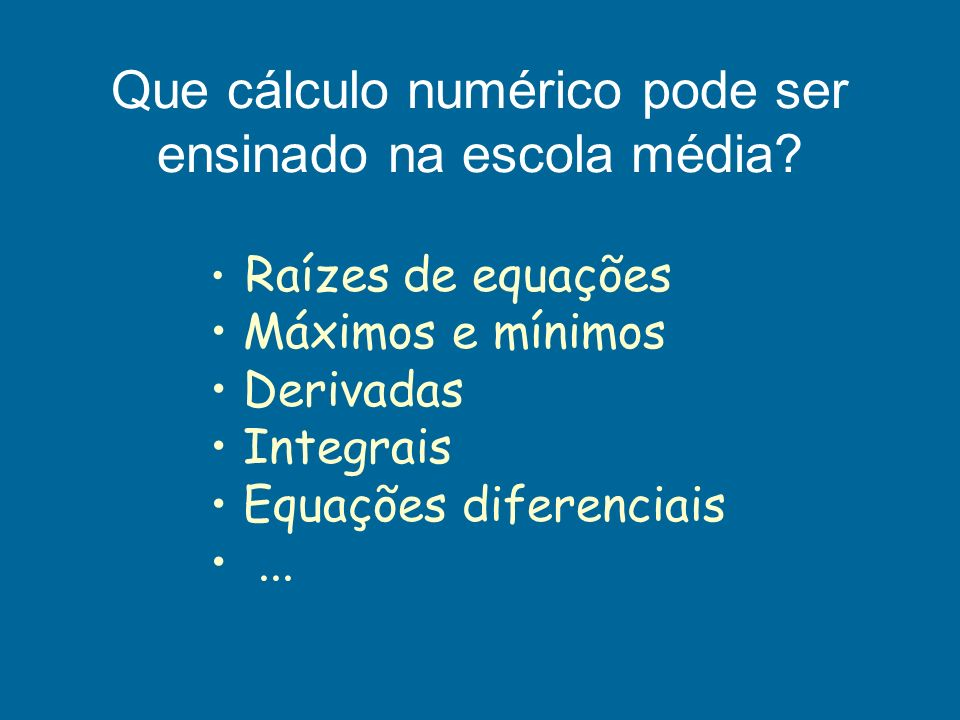 Que cálculo numérico pode ser ensinado na escola média