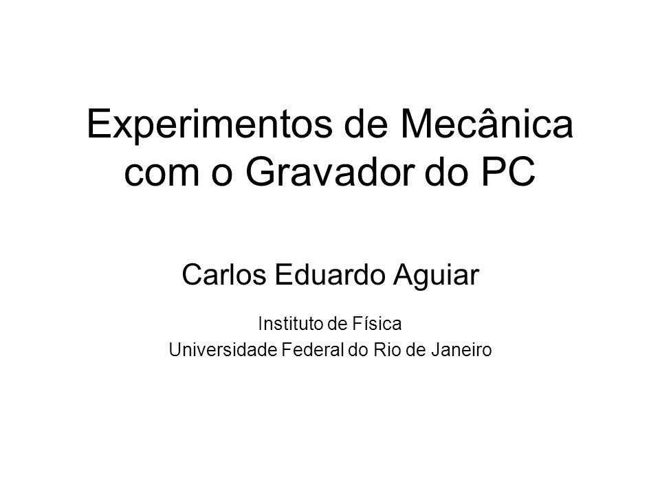 Experimentos de Mecânica com o Gravador do PC