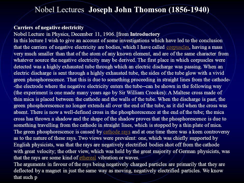 Nobel Lectures Joseph John Thomson (1856-1940)