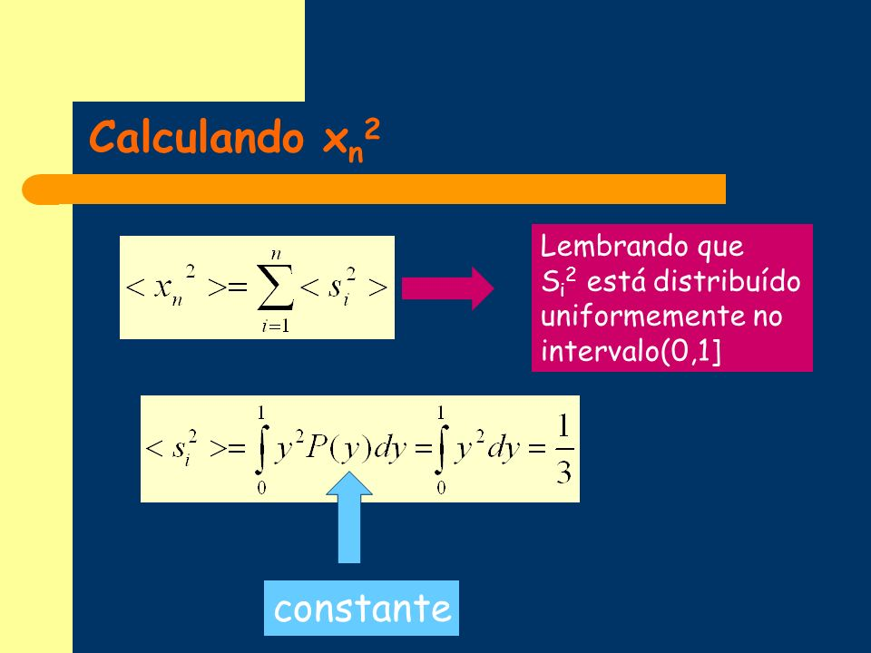 Calculando xn2 constante Lembrando que