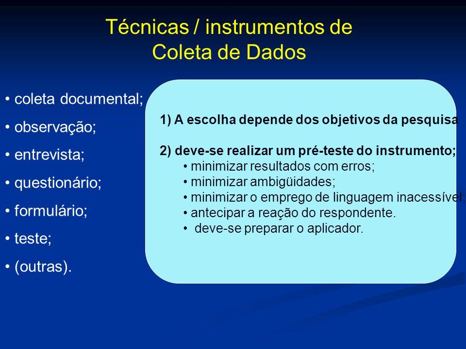 Técnicas / instrumentos de Coleta de Dados