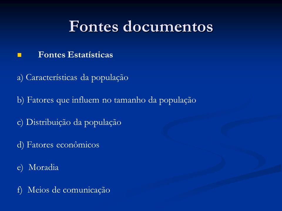 Fontes documentos Fontes Estatísticas a) Características da população