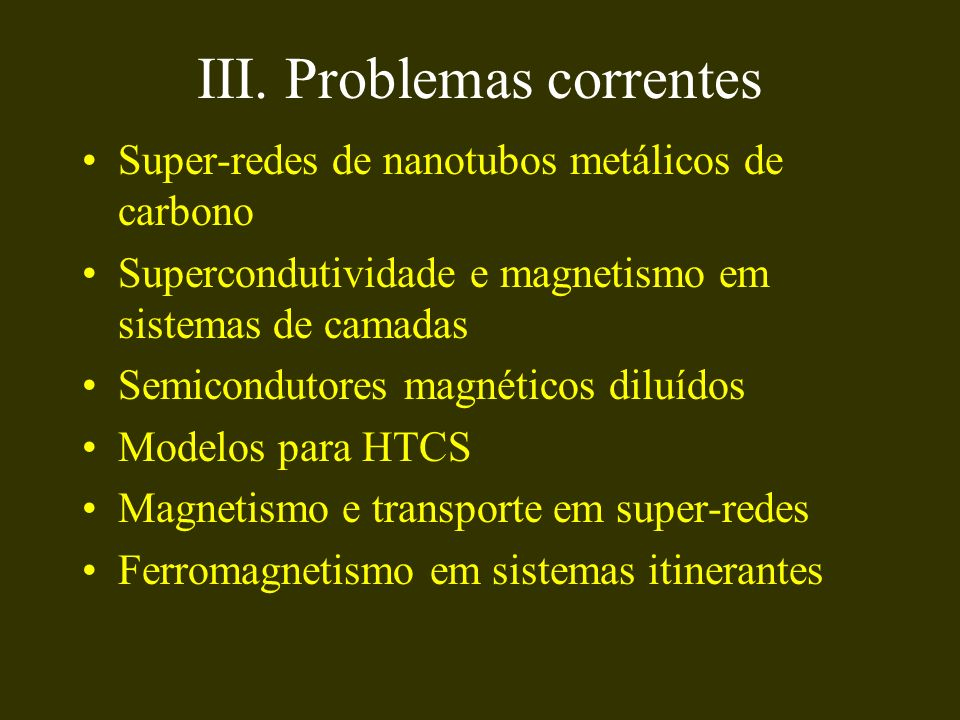 III. Problemas correntes