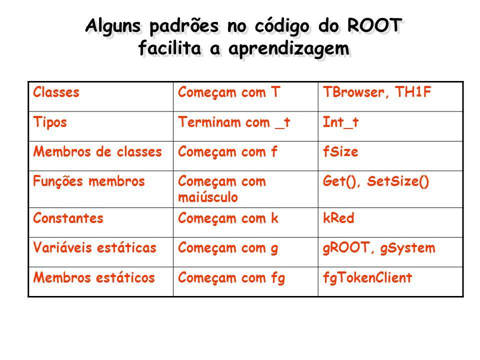 Alguns padrões no código do ROOT facilita a aprendizagem