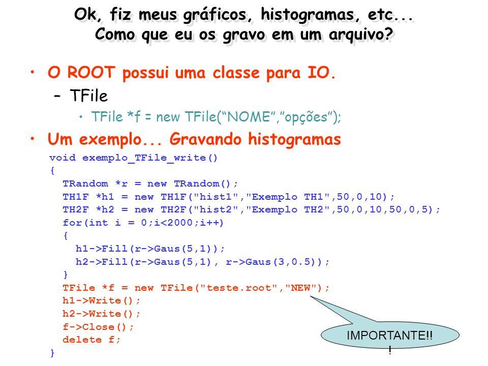 O ROOT possui uma classe para IO. TFile