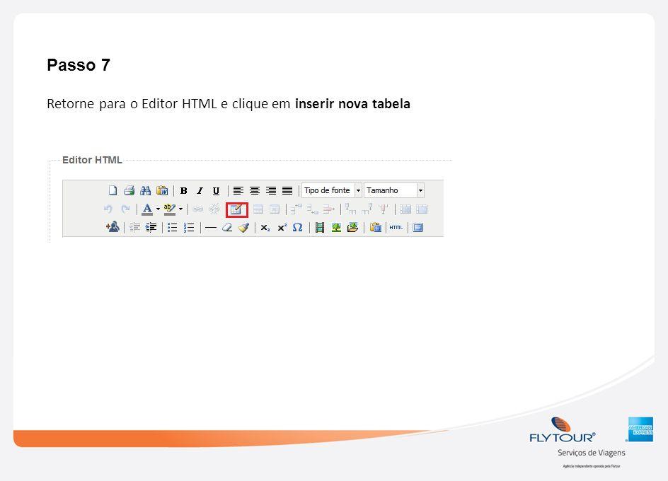 Passo 7 Retorne para o Editor HTML e clique em inserir nova tabela