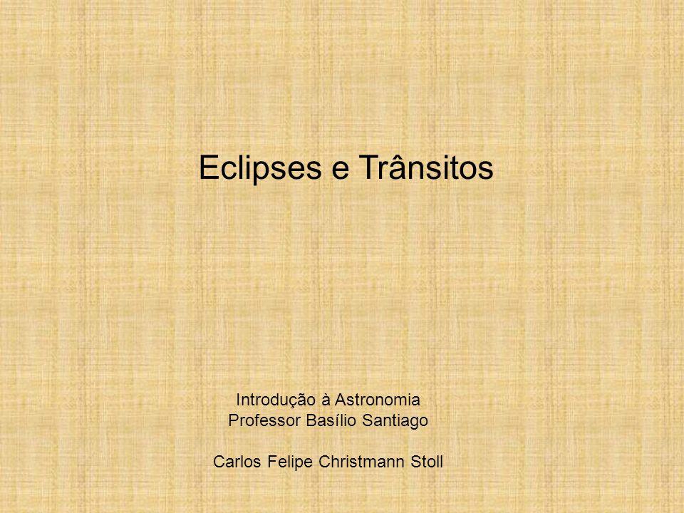 Eclipses e Trânsitos Introdução à Astronomia