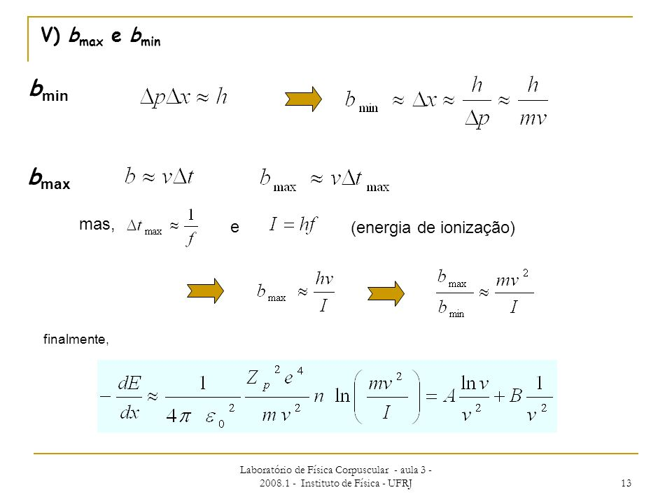 bmin bmax V) bmax e bmin mas, e (energia de ionização) finalmente,