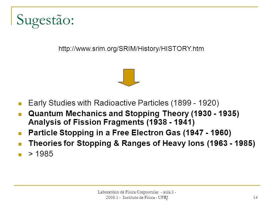 Sugestão: Early Studies with Radioactive Particles ( )