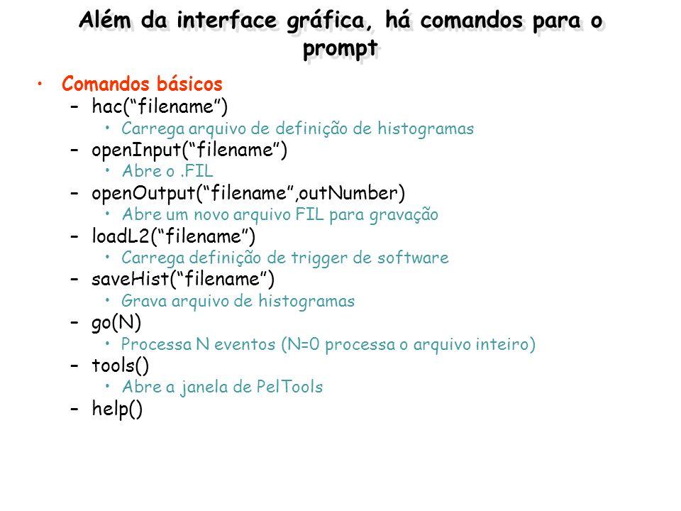 Além da interface gráfica, há comandos para o prompt