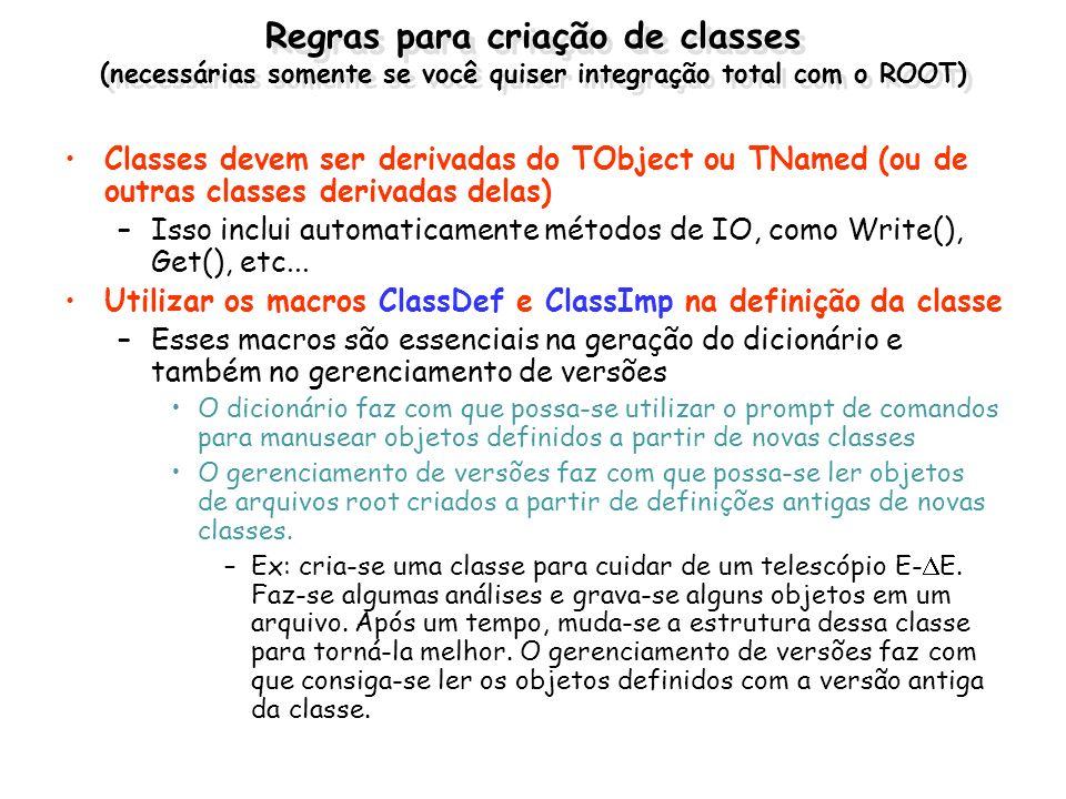 Regras para criação de classes (necessárias somente se você quiser integração total com o ROOT)