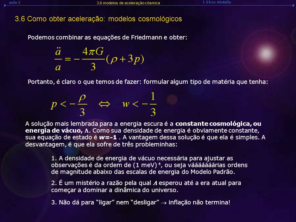 3.6 Como obter aceleração: modelos cosmológicos