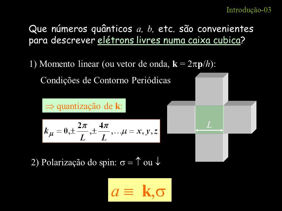 Introdução-03 Que números quânticos a, b, etc. são convenientes para descrever elétrons livres numa caixa cubica