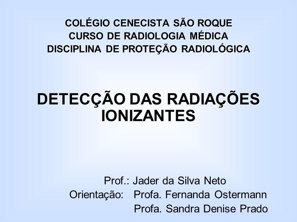 DETECÇÃO DAS RADIAÇÕES IONIZANTES