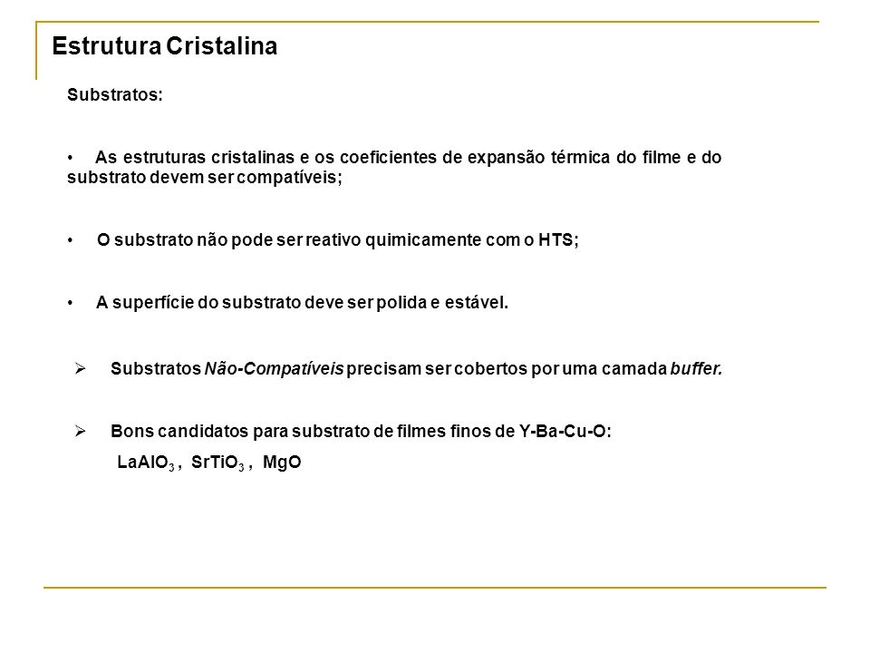 Estrutura Cristalina Substratos: