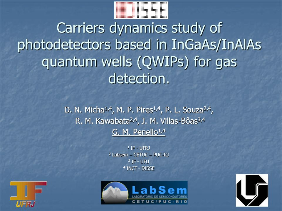 Carriers dynamics study of photodetectors based in InGaAs/InAlAs quantum wells (QWIPs) for gas detection.