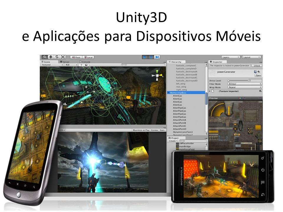 Unity3D e Aplicações para Dispositivos Móveis