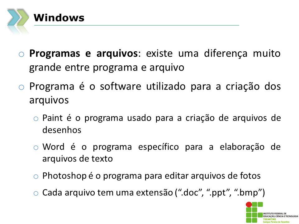Programa é o software utilizado para a criação dos arquivos