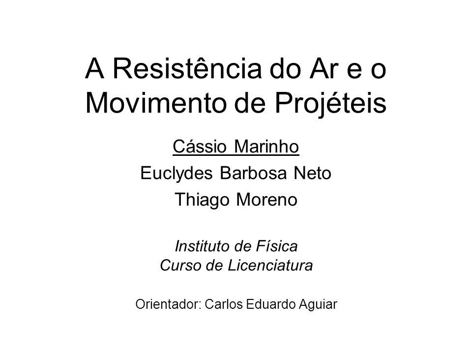 A Resistência do Ar e o Movimento de Projéteis