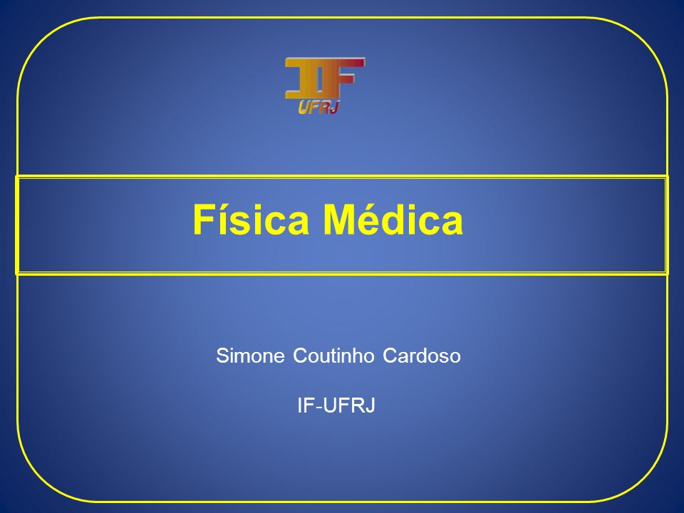 Simone Coutinho Cardoso IF-UFRJ
