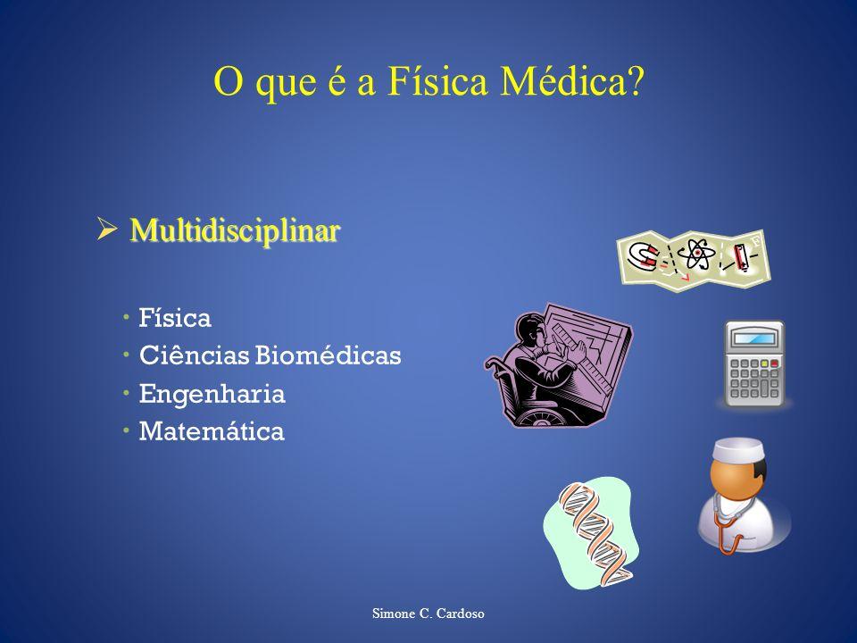 O que é a Física Médica Multidisciplinar Física Ciências Biomédicas